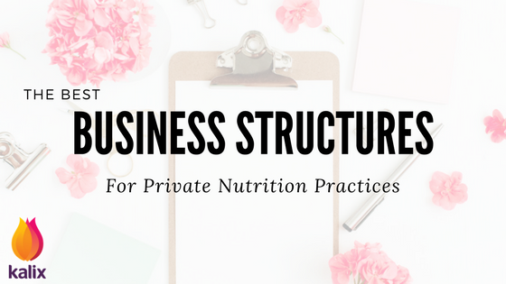 The Best Business Structures For Private Nutrition Practices